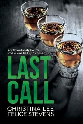Last Call Christina Lee Felice Stevens